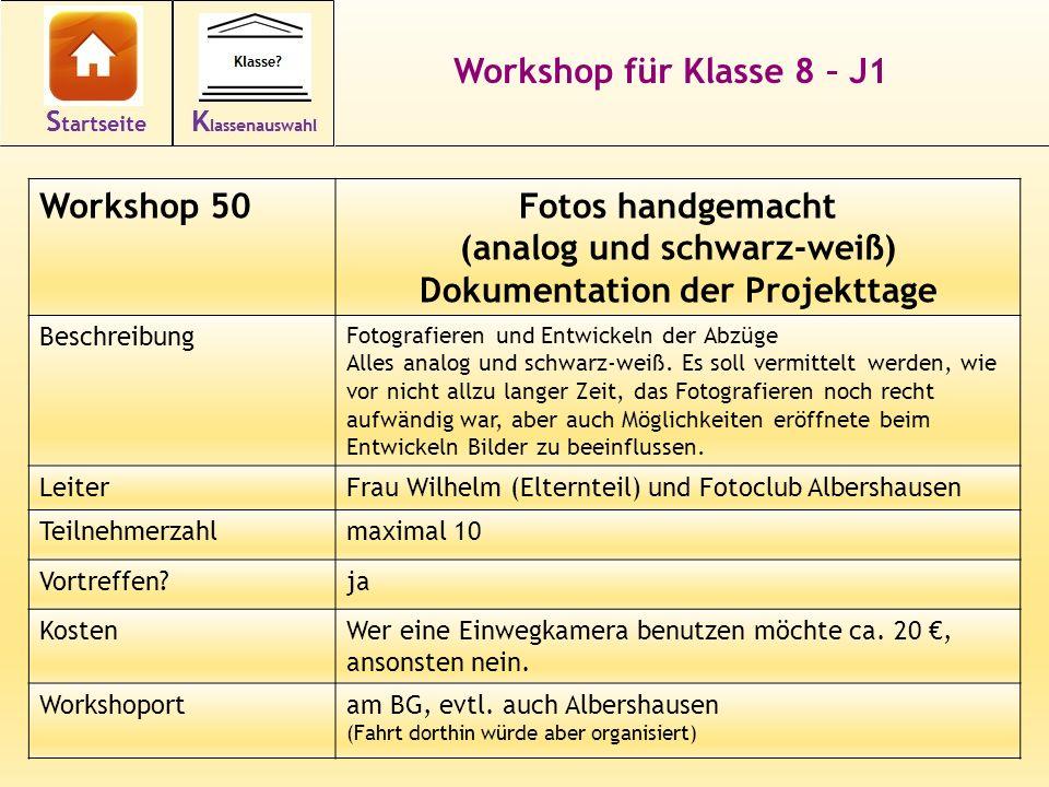 Workshop für Klasse 8 – J1 Workshop 50Fotos handgemacht (analog und schwarz-weiß) Dokumentation der Projekttage Beschreibung Fotografieren und Entwick