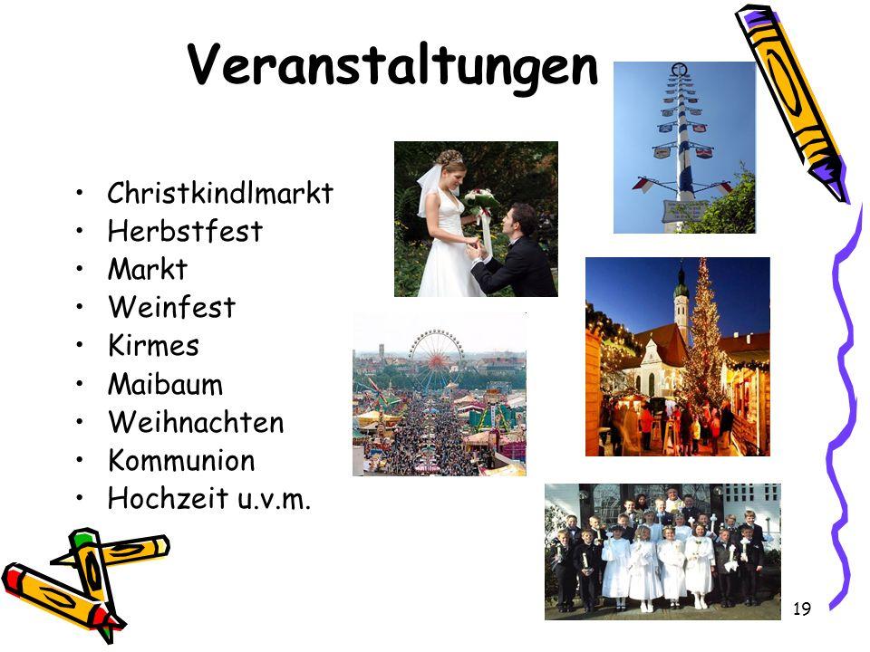 Veranstaltungen Christkindlmarkt Herbstfest Markt Weinfest Kirmes Maibaum Weihnachten Kommunion Hochzeit u.v.m. 19