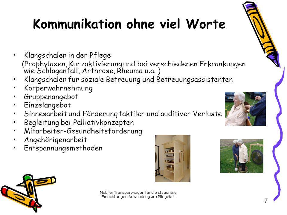 Kommunikation ohne viel Worte Klangschalen in der Pflege (Prophylaxen, Kurzaktivierung und bei verschiedenen Erkrankungen wie Schlaganfall, Arthrose,