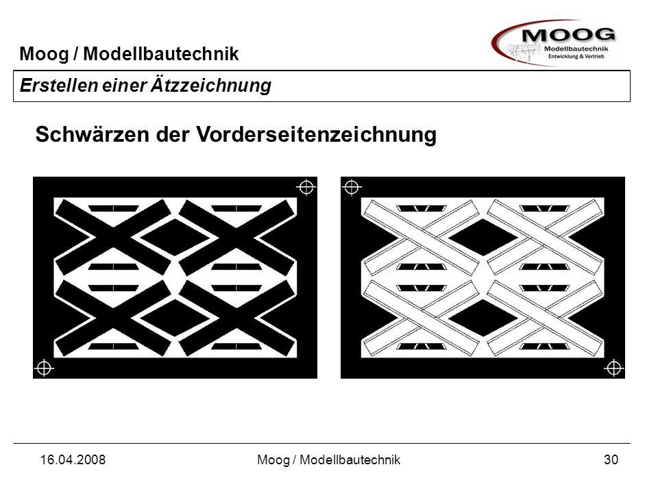 Moog / Modellbautechnik 16.04.2008Moog / Modellbautechnik31 Erstellen einer Ätzzeichnung Schwärzen der Rückseitenzeichnung
