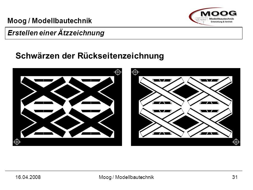 Moog / Modellbautechnik 16.04.2008Moog / Modellbautechnik32 Erstellen einer Ätzzeichnung Einzeichnen der Haltestege auf der Rückseite Bei der hier gezeigten Zeichnung handelt es sich um ein positives Layout.