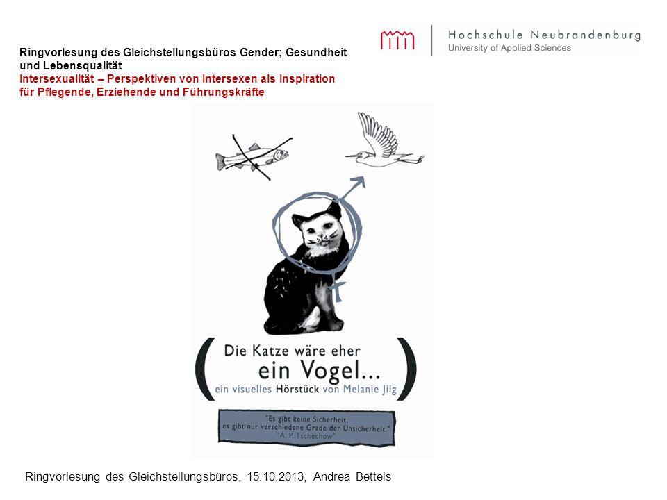 Ringvorlesung des Gleichstellungsbüros, 15.10.2013, Andrea Bettels Ringvorlesung des Gleichstellungsbüros Gender; Gesundheit und Lebensqualität Inters
