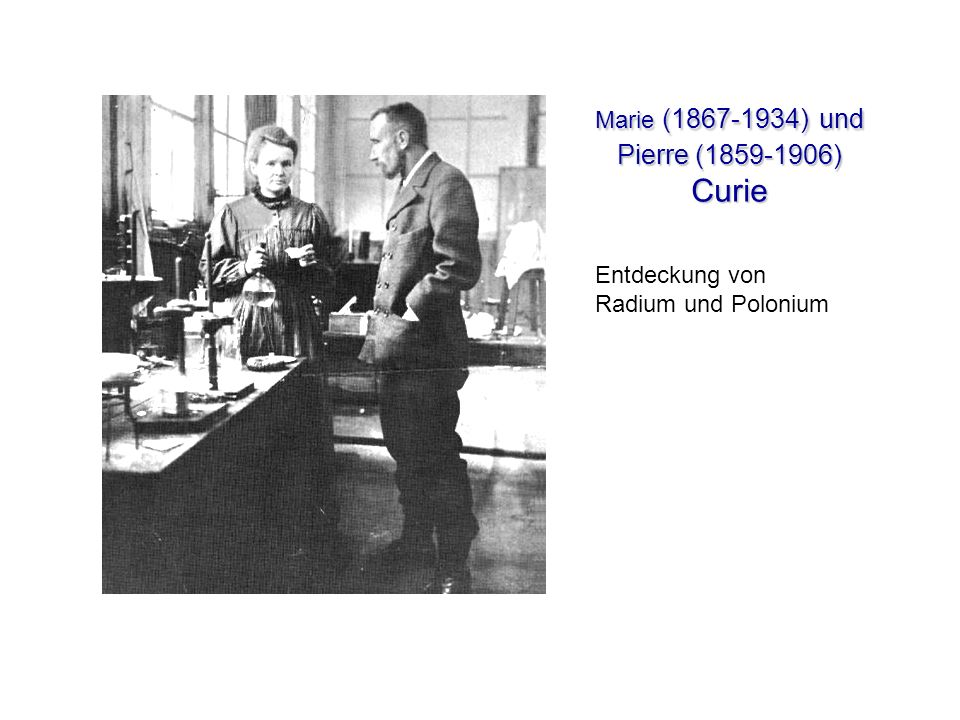 Nobelpreise von Marie Curie 1903 Nobelpreis für Physik (zusammen mit Pierre Curie und Henri Becquerel) für die gemeinsamen Arbeiten über die von Antoine Henri Becquerel entdeckten Strahlungsphänomene.
