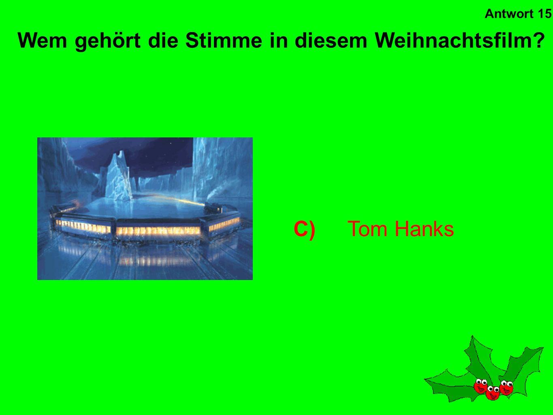 D)The Snowman In welchem Weihnachtsfilm hört man dieses Lied? Antwort 14