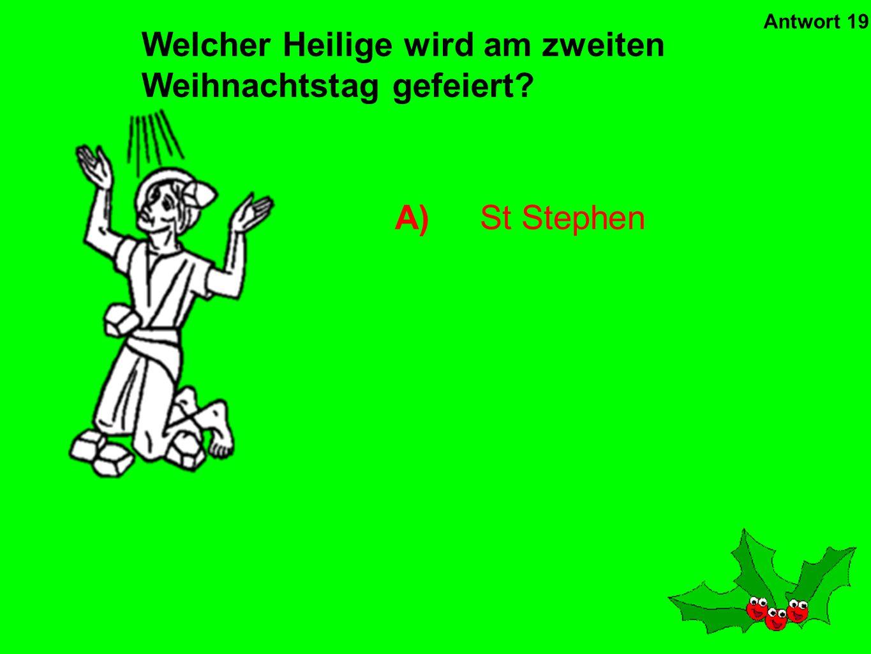B)Dido Welche Sängerin hat am Weihnachtstag Geburtstag? Antwort 18