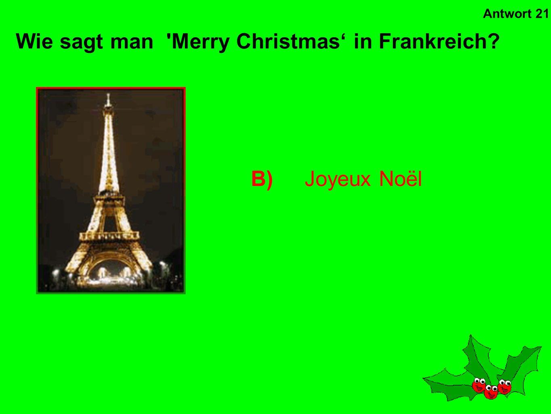 B)der Türkei Laut Tradition, aus welchem Land kommt Sankt Niklaus? Antwort 20