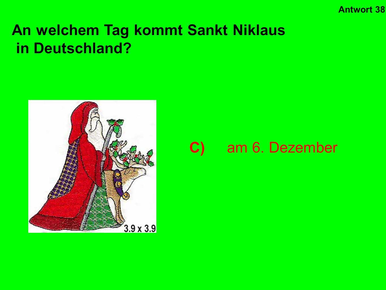 D)White Christmas Welches ist das meistgekauftes Weihnachtslied? Antwort 37