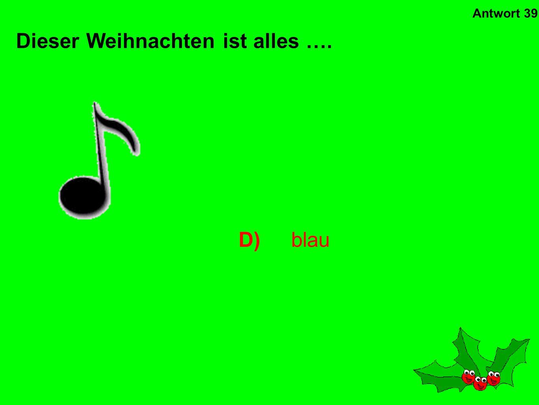 An welchem Tag kommt Sankt Niklaus in Deutschland? C)am 6. Dezember Antwort 38