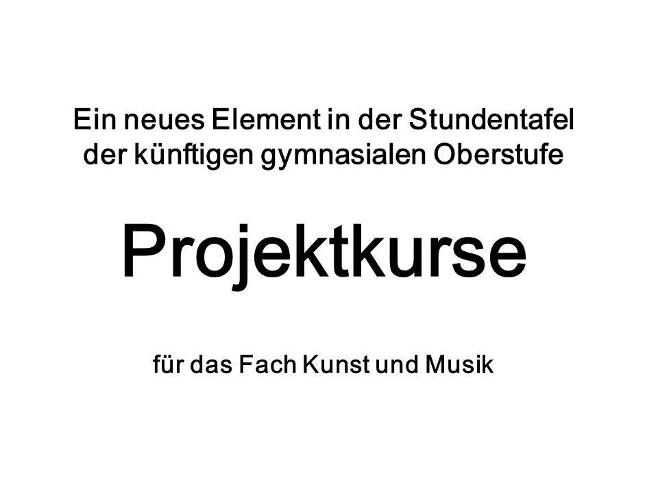 Projektarbeit Projektarbeit ist für die Fächer Kunst und Musik nichts NEUES.