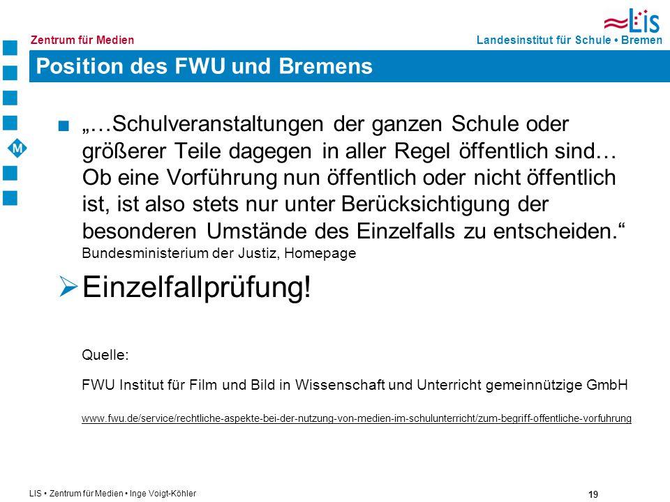 19 LIS Zentrum für Medien Inge Voigt-Köhler Landesinstitut für Schule BremenZentrum für Medien Position des FWU und Bremens …Schulveranstaltungen der