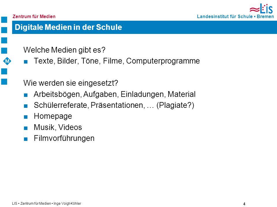 4 LIS Zentrum für Medien Inge Voigt-Köhler Landesinstitut für Schule BremenZentrum für Medien Digitale Medien in der Schule Welche Medien gibt es? Tex