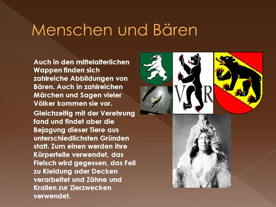 Auch in den mittelalterlichen Wappen finden sich zahlreiche Abbildungen von Bären. Auch in zahlreichen Märchen und Sagen vieler Völker kommen sie vor.