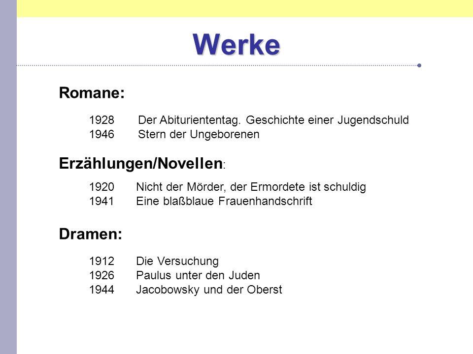 Werke Romane: 1928 Der Abituriententag. Geschichte einer Jugendschuld 1946 Stern der Ungeborenen Erzählungen/Novellen : 1920Nicht der Mörder, der Ermo