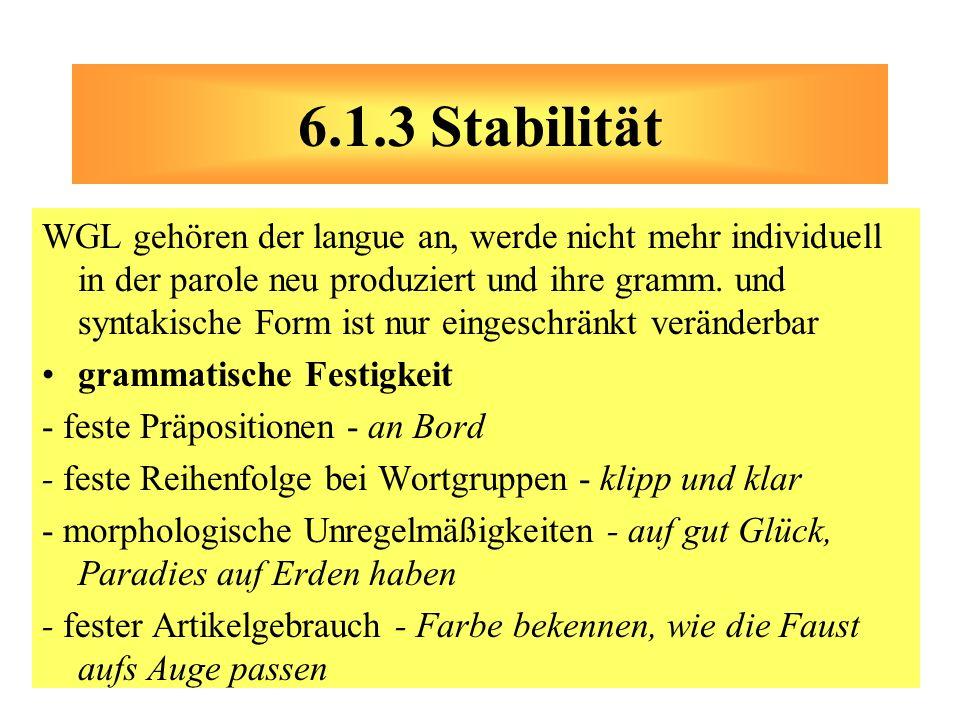 WGL gehören der langue an, werde nicht mehr individuell in der parole neu produziert und ihre gramm. und syntakische Form ist nur eingeschränkt veränd