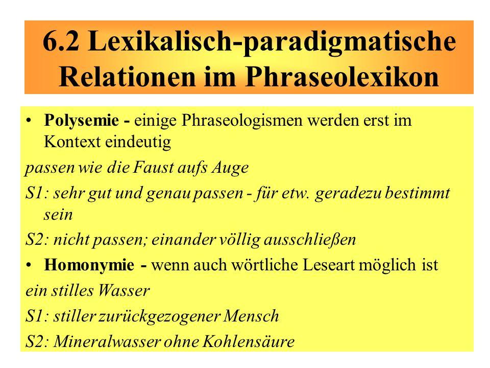 Polysemie - einige Phraseologismen werden erst im Kontext eindeutig passen wie die Faust aufs Auge S1: sehr gut und genau passen - für etw. geradezu b