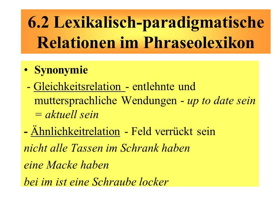 Synonymie - Gleichkeitsrelation - entlehnte und muttersprachliche Wendungen - up to date sein = aktuell sein - Ähnlichkeitrelation - Feld verrückt sei