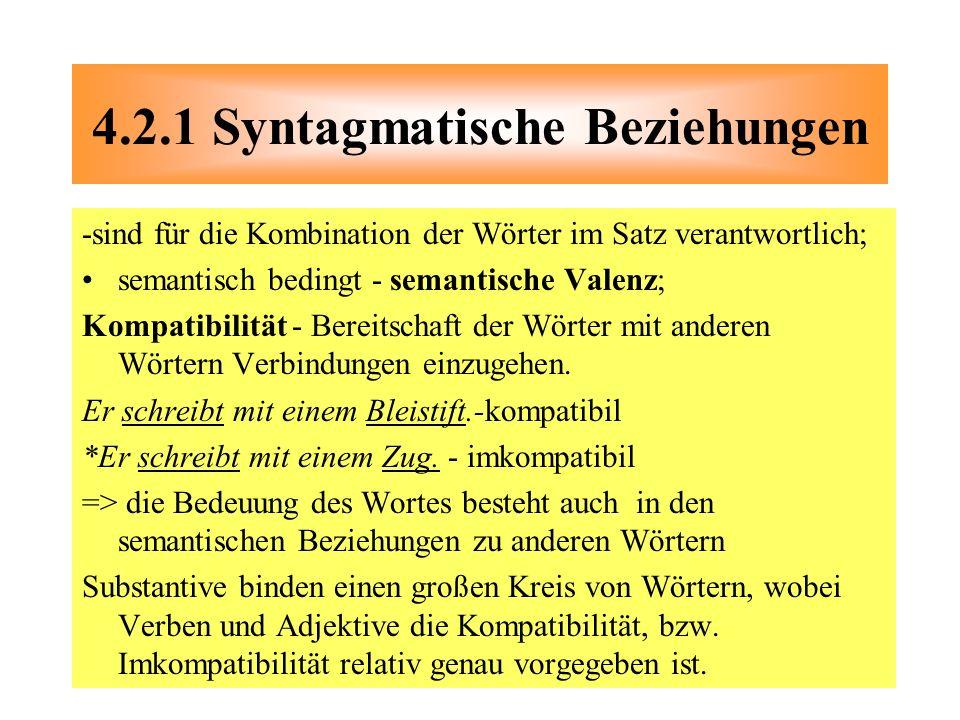 -sind für die Kombination der Wörter im Satz verantwortlich; semantisch bedingt - semantische Valenz; Kompatibilität - Bereitschaft der Wörter mit and