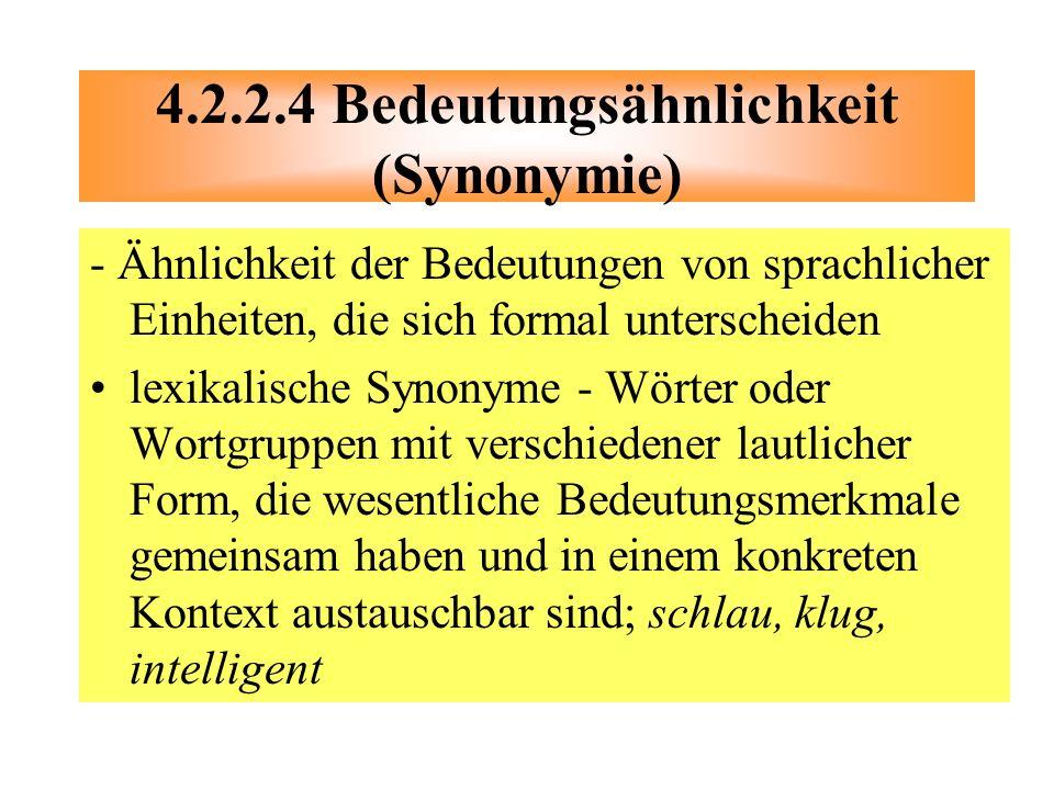 - Ähnlichkeit der Bedeutungen von sprachlicher Einheiten, die sich formal unterscheiden lexikalische Synonyme - Wörter oder Wortgruppen mit verschiede