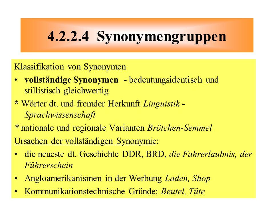 Klassifikation von Synonymen vollständige Synonymen - bedeutungsidentisch und stillistisch gleichwertig * Wörter dt. und fremder Herkunft Linguistik -