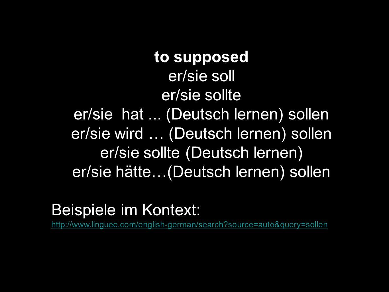 to supposed er/sie soll er/sie sollte er/sie hat... (Deutsch lernen) sollen er/sie wird … (Deutsch lernen) sollen er/sie sollte (Deutsch lernen) er/si