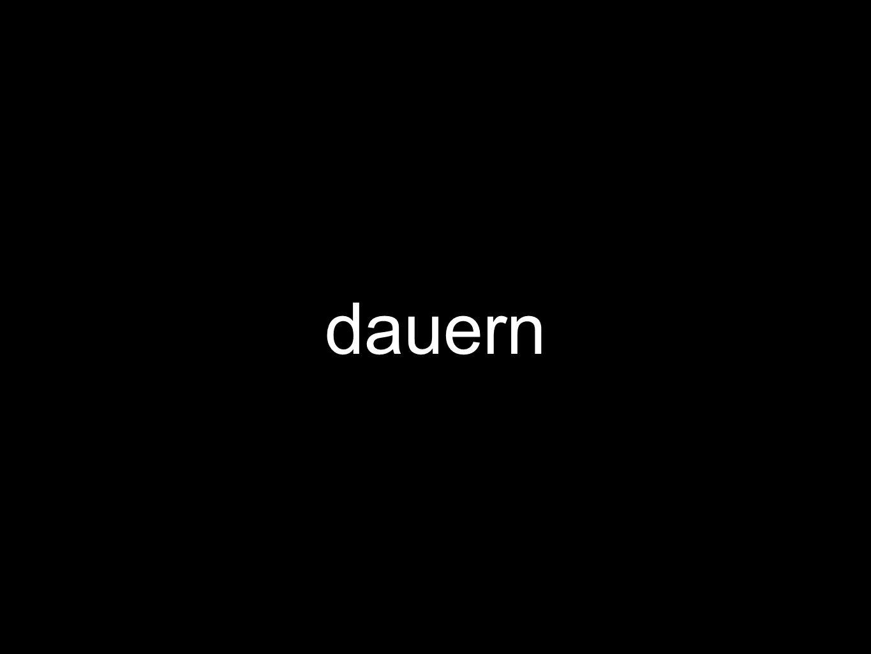 dauern