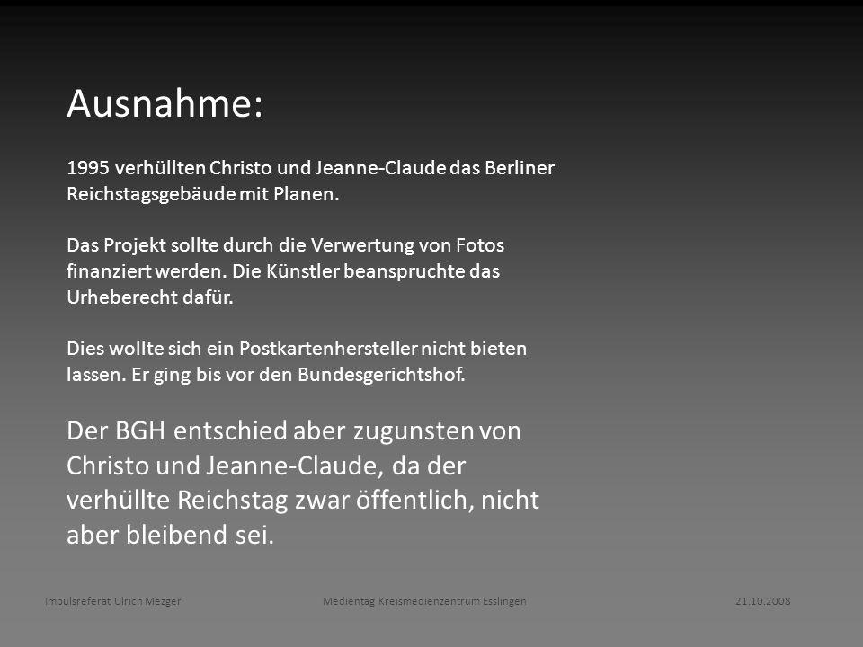 Ausnahme: 1995 verhüllten Christo und Jeanne-Claude das Berliner Reichstagsgebäude mit Planen. Das Projekt sollte durch die Verwertung von Fotos finan