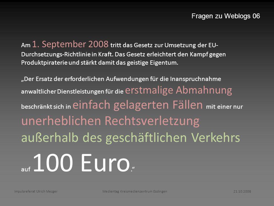 Am 1. September 2008 tritt das Gesetz zur Umsetzung der EU- Durchsetzungs-Richtlinie in Kraft. Das Gesetz erleichtert den Kampf gegen Produktpiraterie