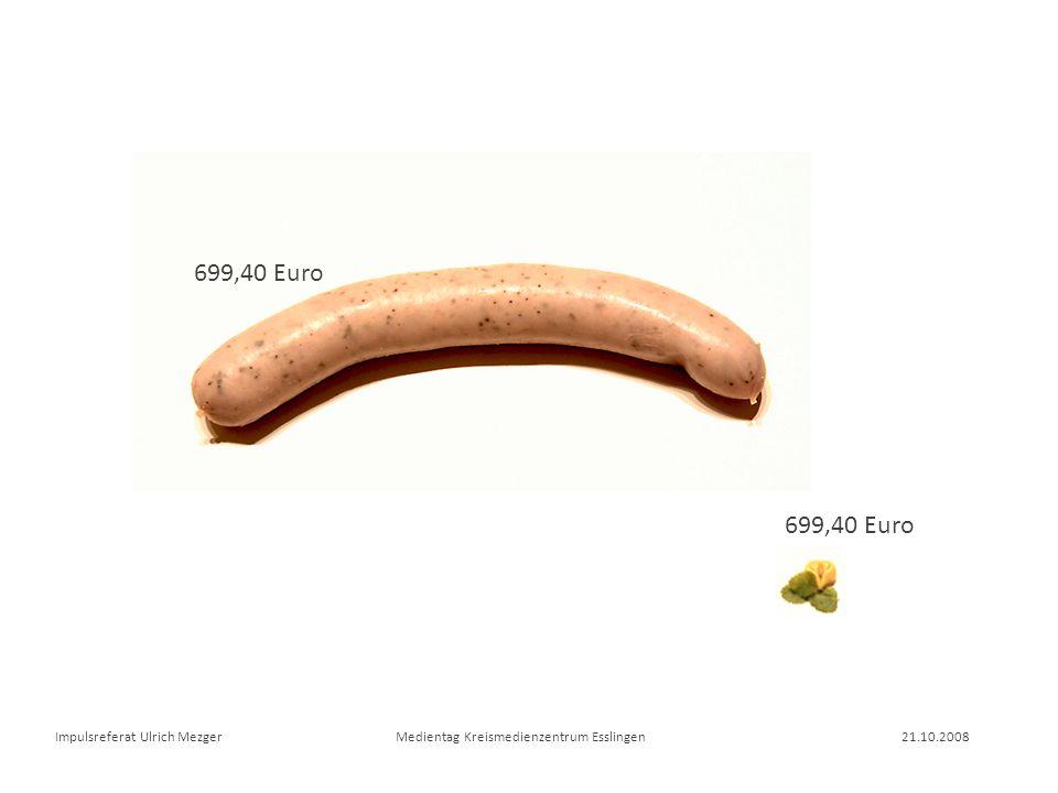 Impulsreferat Ulrich Mezger Medientag Kreismedienzentrum Esslingen 21.10.2008 699,40 Euro