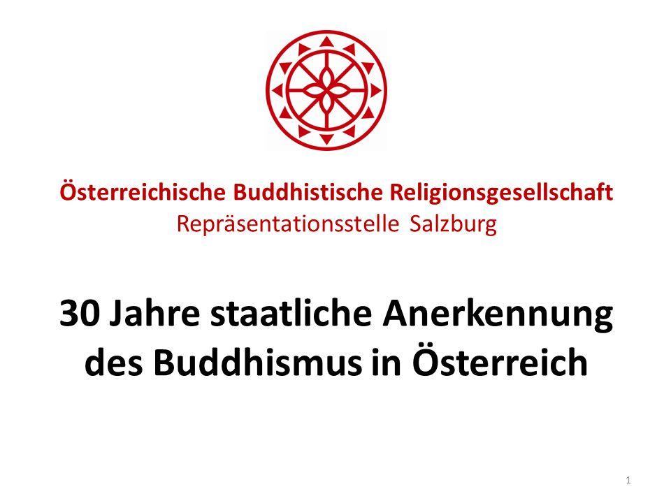 Österreichische Buddhistische Religionsgesellschaft Repräsentationsstelle Salzburg 30 Jahre staatliche Anerkennung des Buddhismus in Österreich 1
