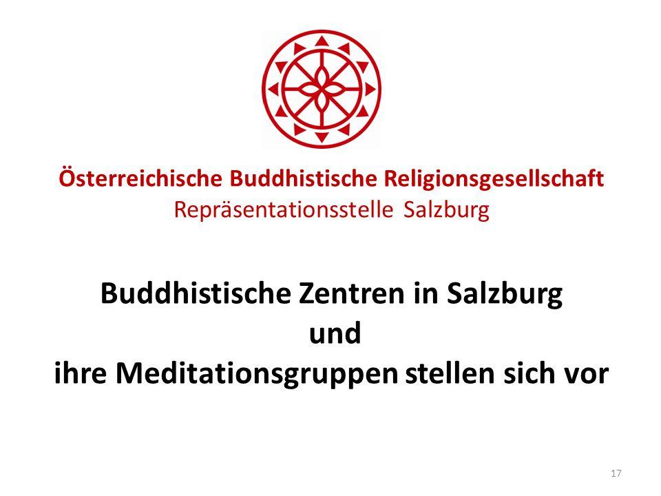 Österreichische Buddhistische Religionsgesellschaft Repräsentationsstelle Salzburg Buddhistische Zentren in Salzburg und ihre Meditationsgruppen stell