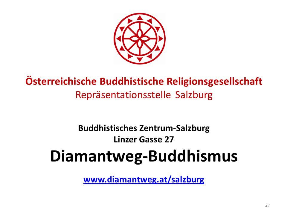Österreichische Buddhistische Religionsgesellschaft Repräsentationsstelle Salzburg Buddhistisches Zentrum-Salzburg Linzer Gasse 27 Diamantweg-Buddhism