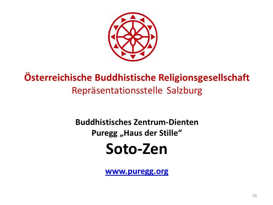 Österreichische Buddhistische Religionsgesellschaft Repräsentationsstelle Salzburg Buddhistisches Zentrum-Dienten Puregg Haus der Stille Soto-Zen www.