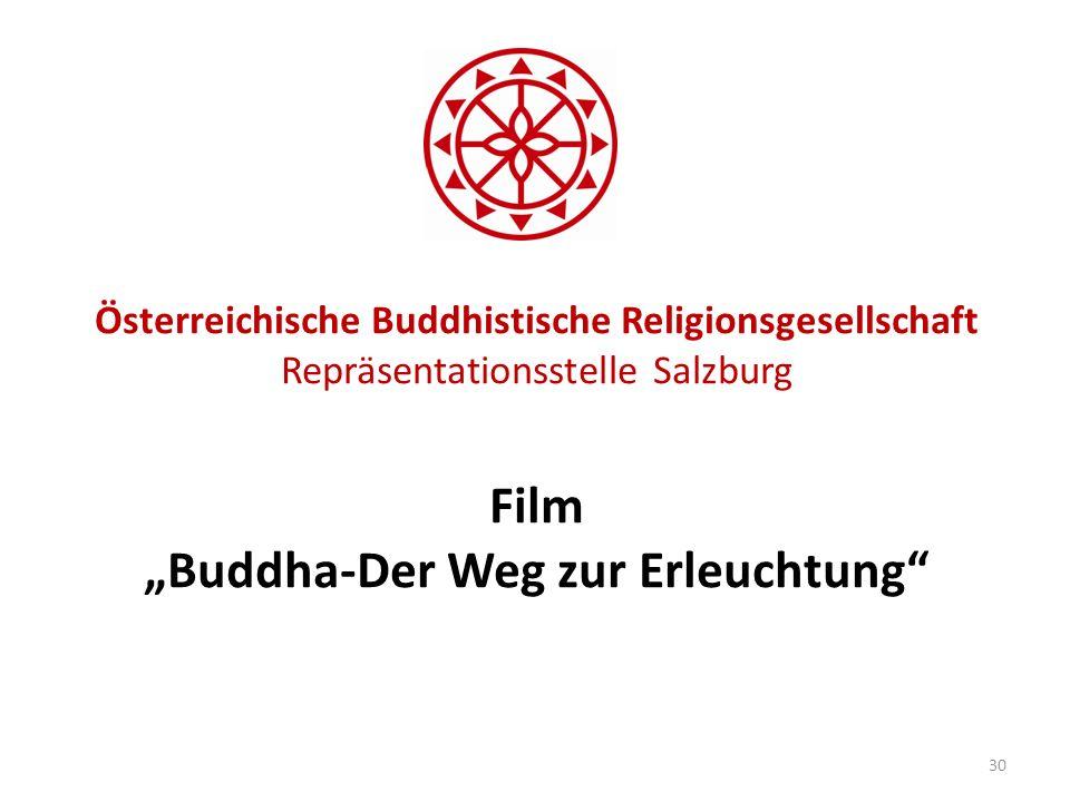 Österreichische Buddhistische Religionsgesellschaft Repräsentationsstelle Salzburg Film Buddha-Der Weg zur Erleuchtung 30