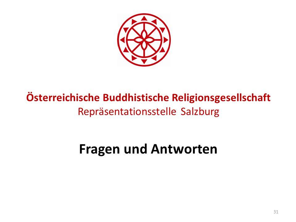 Österreichische Buddhistische Religionsgesellschaft Repräsentationsstelle Salzburg Fragen und Antworten 31
