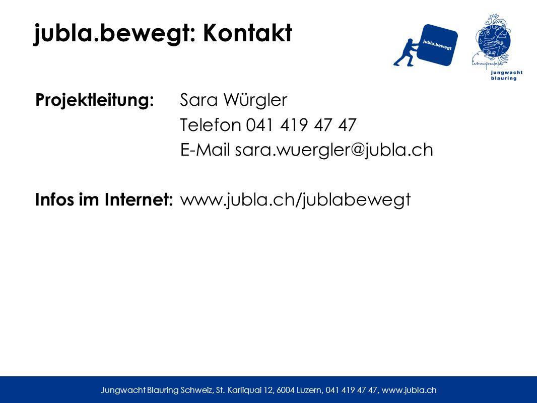 jubla.bewegt: Kontakt Projektleitung: Sara Würgler Telefon 041 419 47 47 E-Mail sara.wuergler@jubla.ch Infos im Internet: www.jubla.ch/jublabewegt Jungwacht Blauring Schweiz, St.