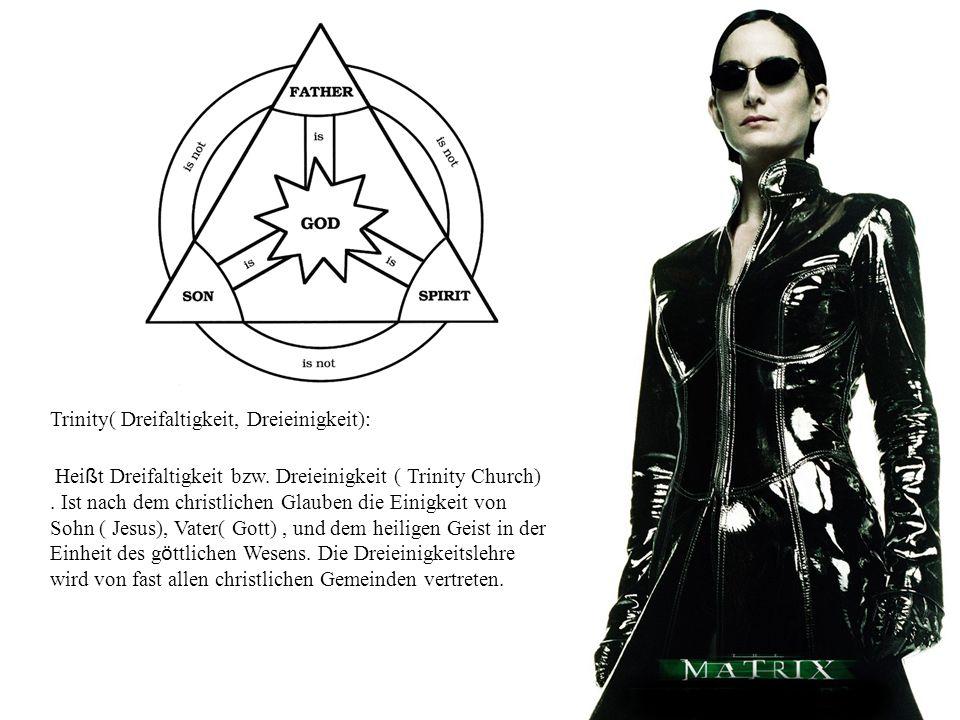 Trinity( Dreifaltigkeit, Dreieinigkeit): Hei ß t Dreifaltigkeit bzw. Dreieinigkeit ( Trinity Church). Ist nach dem christlichen Glauben die Einigkeit