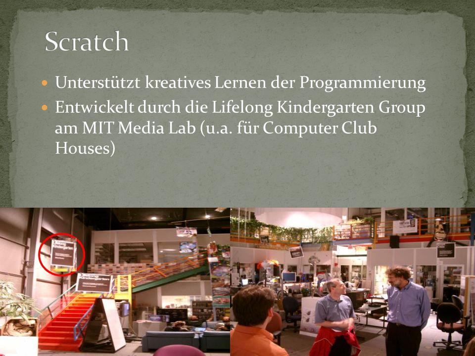 Unterstützt kreatives Lernen der Programmierung Entwickelt durch die Lifelong Kindergarten Group am MIT Media Lab (u.a. für Computer Club Houses)