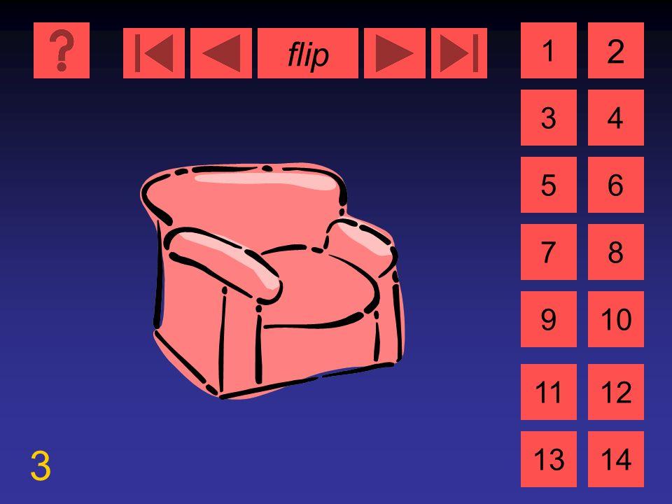 flip 3 1 3 2 4 5 7 6 8 910 1112 1314 der Sessel