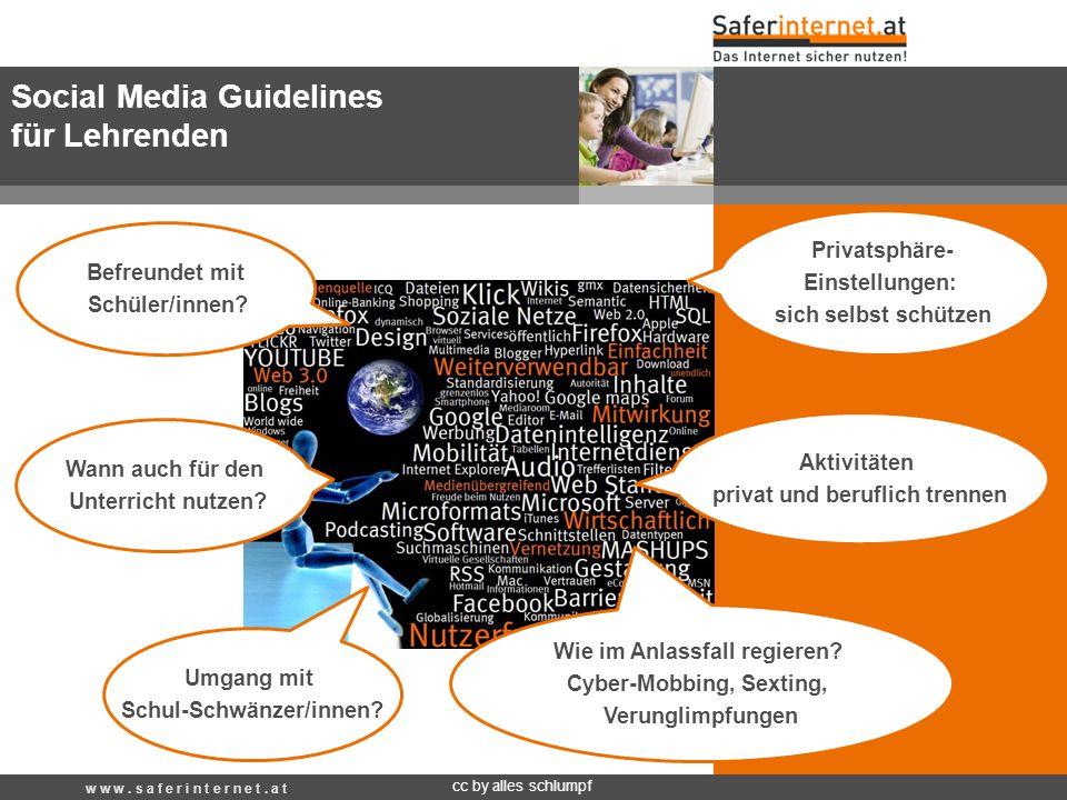 Social Media Guidelines für Lehrenden cc by alles schlumpf Befreundet mit Schüler/innen? Aktivitäten privat und beruflich trennen Wie im Anlassfall re