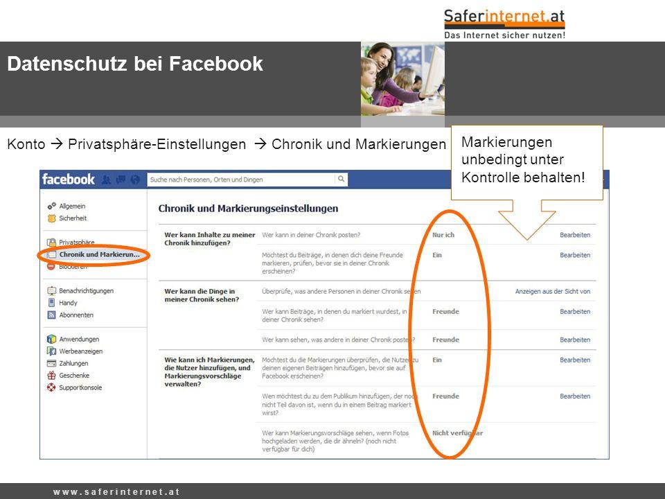 Konto Privatsphäre-Einstellungen Chronik und Markierungen Datenschutz bei Facebook Markierungen unbedingt unter Kontrolle behalten! w w w. s a f e r i