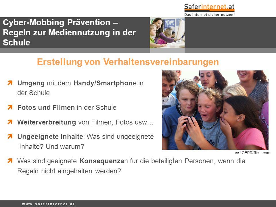 w w w. s a f e r i n t e r n e t. a t Cyber-Mobbing Prävention – Regeln zur Mediennutzung in der Schule Erstellung von Verhaltensvereinbarungen Umgang