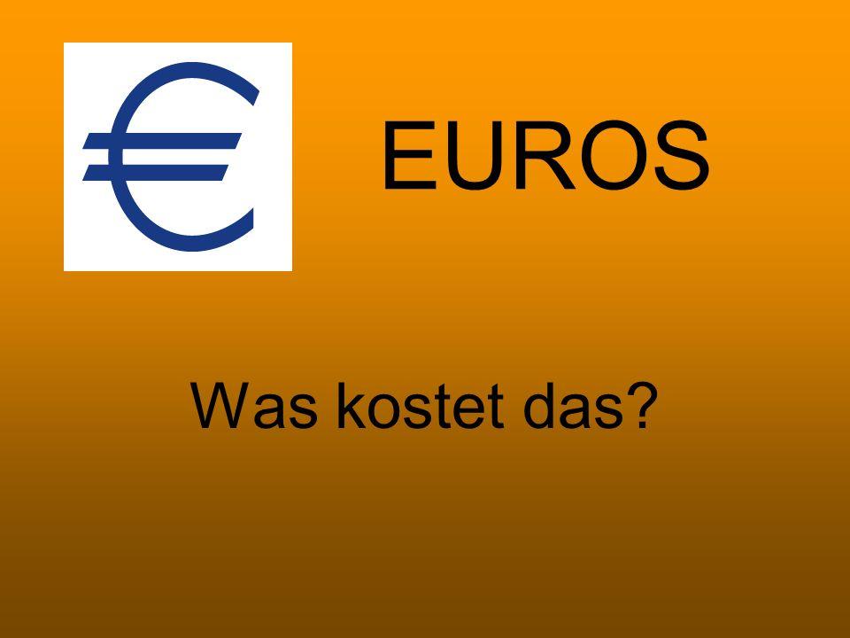 EUROS Was kostet das?