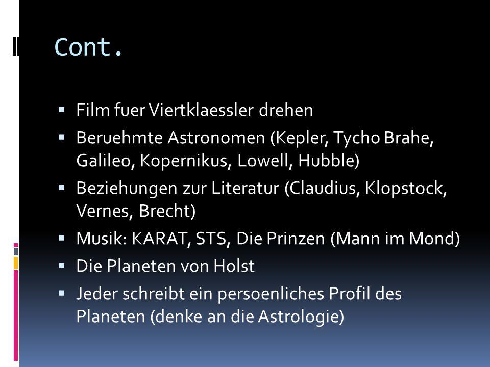 Cont. Film fuer Viertklaessler drehen Beruehmte Astronomen (Kepler, Tycho Brahe, Galileo, Kopernikus, Lowell, Hubble) Beziehungen zur Literatur (Claud