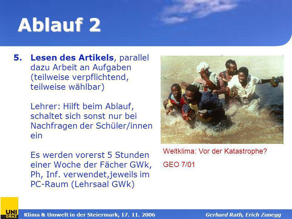 Klima & Umwelt in der Steiermark, 17. 11. 2006Gerhard Rath, Erich Zunegg Ablauf 2 5.Lesen des Artikels, parallel dazu Arbeit an Aufgaben (teilweise ve