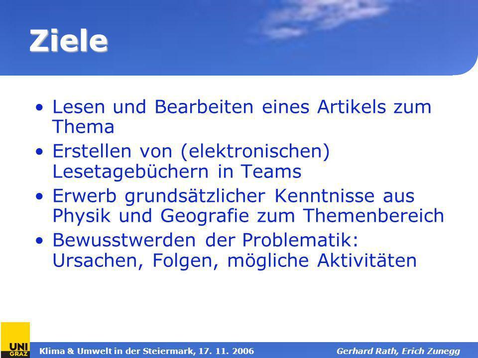 Klima & Umwelt in der Steiermark, 17. 11. 2006Gerhard Rath, Erich Zunegg Ziele Lesen und Bearbeiten eines Artikels zum Thema Erstellen von (elektronis