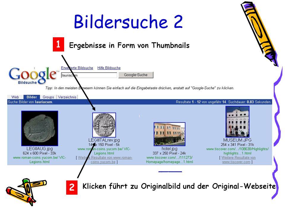 Bildersuche 2 2 Klicken führt zu Originalbild und der Original-Webseite Ergebnisse in Form von Thumbnails 1