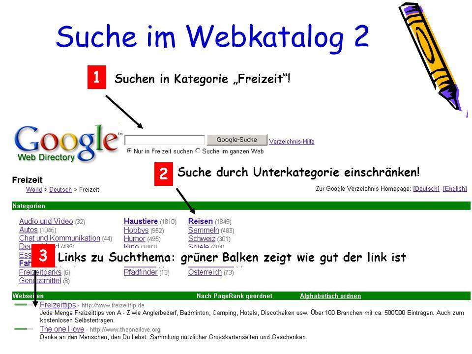 Suche im Webkatalog 2 Suchen in Kategorie Freizeit! 1 2 Suche durch Unterkategorie einschränken! Links zu Suchthema: grüner Balken zeigt wie gut der l
