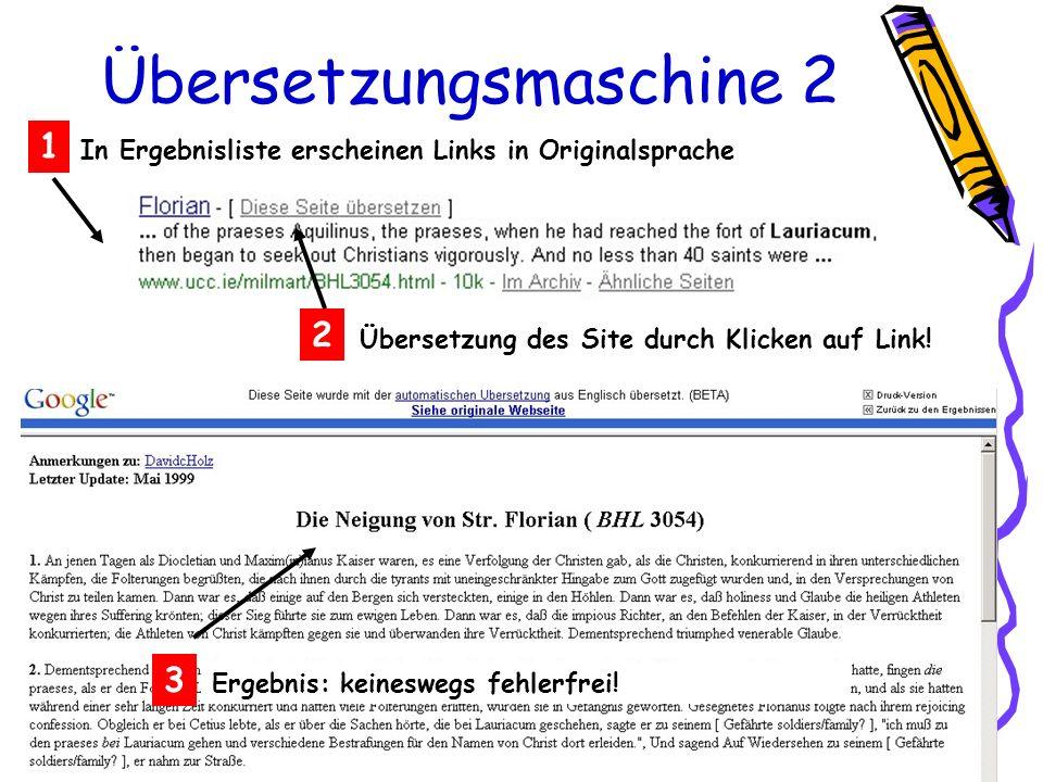 Übersetzungsmaschine 2 In Ergebnisliste erscheinen Links in Originalsprache 1 2 Übersetzung des Site durch Klicken auf Link! 3 Ergebnis: keineswegs fe