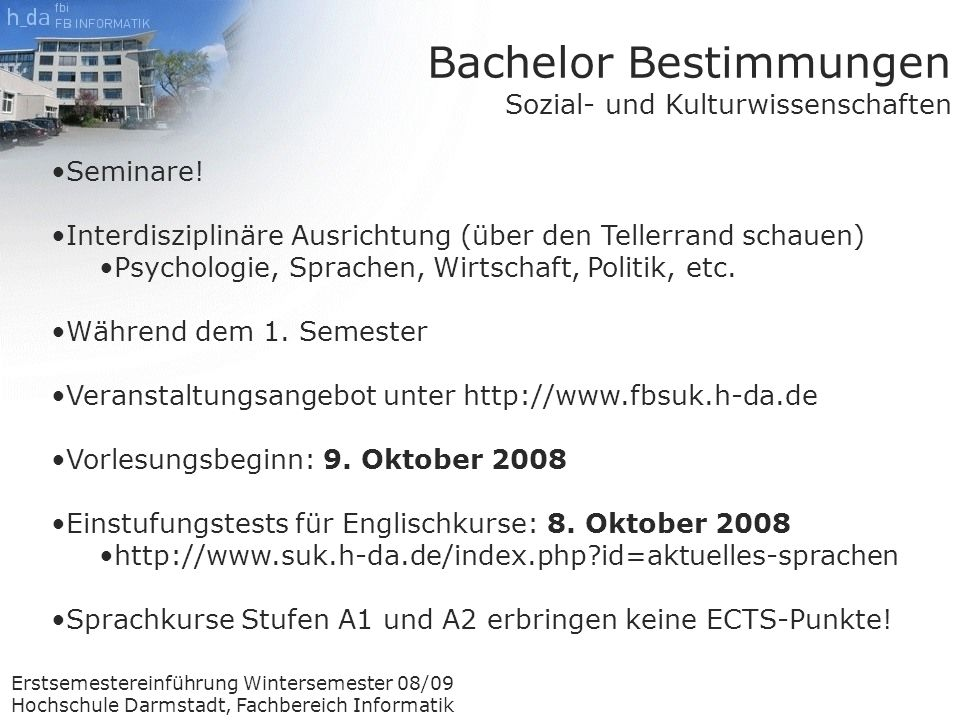 Erstsemestereinführung Wintersemester 08/09 Hochschule Darmstadt, Fachbereich Informatik Seminare.