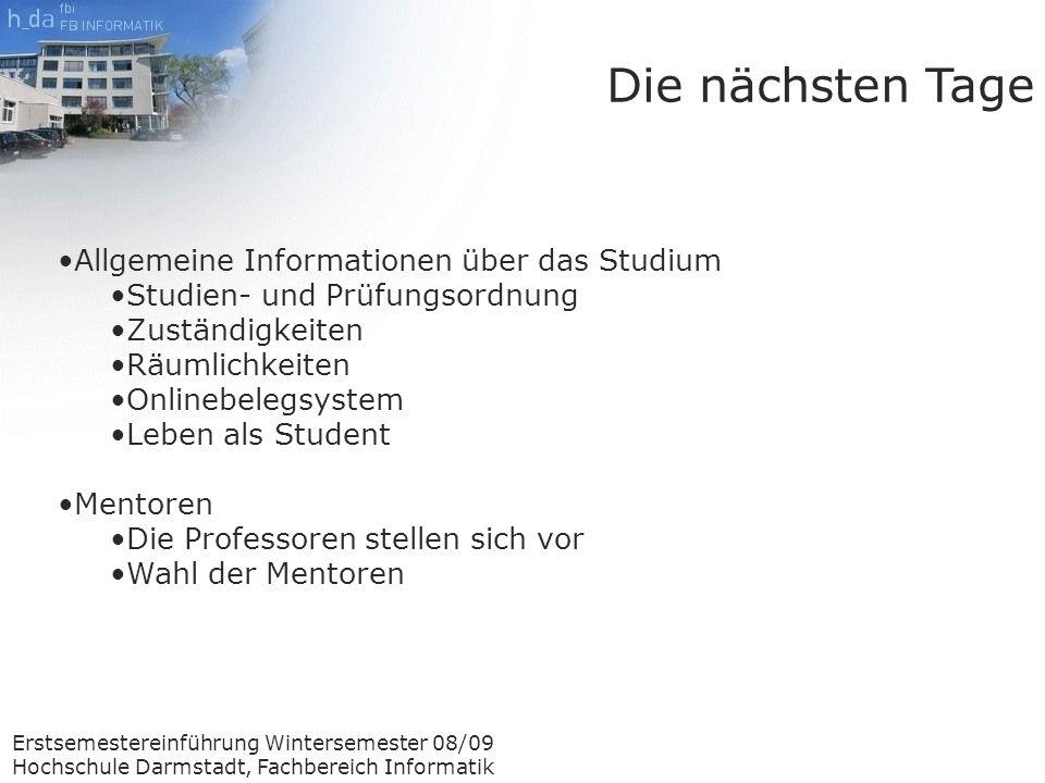 Erstsemestereinführung Wintersemester 08/09 Hochschule Darmstadt, Fachbereich Informatik Bachelor Bestimmungen Berechnung der Endnote (Beispiel) In unserem Beispiel soll es nur drei Module geben Mathematik für Informatiker 1 (5 ECTS) Programmieren 1 (7,5 ECTS) IT-Recht (2,5 ECTS) Mathematik für Informatik 1; Note 3 Programmieren 1; Note 1,7 IT-Recht; Note 1,3